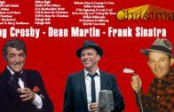 Bing Crosby,Dean Martin,Frank Sinatra christmas Hits – christmas songs – Christmas songs of All Time