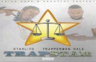 Starlito & Trapperman Dale – Trapstar-2018 Mixtape Video