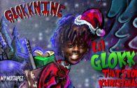 Glokknine – Glokk That Stole Khristmas-2018 Mixtape Video