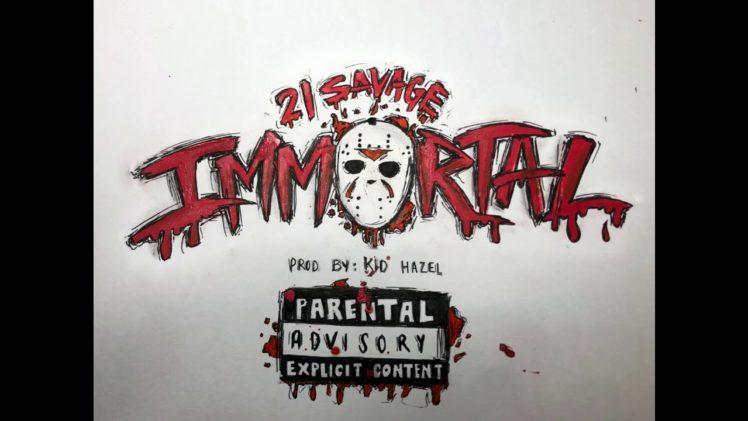 21 Savage – Immortal-2019- Mixtape Video