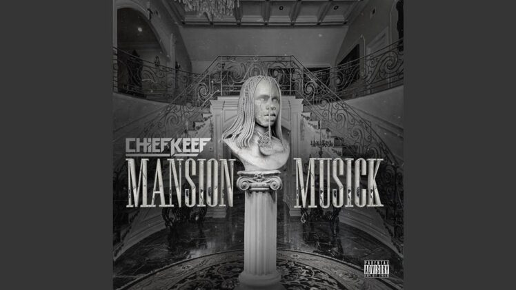 Chief Keef – Mansion Musik 2-2020- Mixtape Video