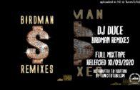 DJ Duce – Birdman Remixes-2020-Mixtape Video